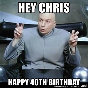 dr. evil quotation marks - hey chris happy 40th birthday