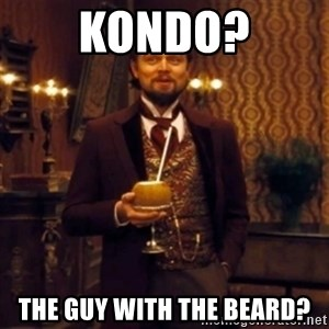 Django Unchained Attention - KONDO? The guy with the beard?