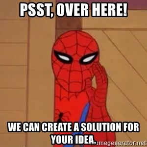 Spidermanwhisper - Psst, over here! We can create a solution for your idea.