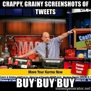 Mad Karma With Jim Cramer - Crappy, grainy screenshots of tweets Buy buy buy