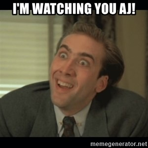 Nick Cage - I'm Watching You AJ!