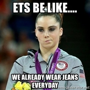 Not Impressed McKayla - ETS Be Like.... We already wear jeans everyday