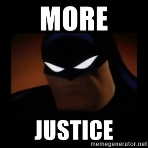 Disapproving Batman - More Justice
