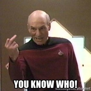 Picard Finger - You know who!