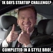 Barney Stinson - 1K days startup challenge? Completed in a style bro!