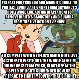 Spirou finds the internet - Prepare for trouble! And make it double! To protect Sword Art Online from Skydance's Hollywood live action afaptation! To remove Kirito's backstory and Suguha from the live action TV show! To compete with Netflix's Death Note live action! To write out the whole Alfheim Online arc! Team Lyoko, blast off at the speed of light! Surrender now or prepare to fight! Meowth, that's right!