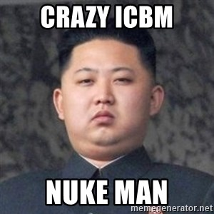 Kim Jong-Fun - Crazy ICBM Nuke Man