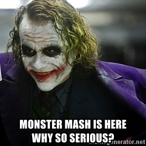 joker - Monster Mash is here                    why so serious?