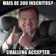 Barney Stinson - MAis de 300 inscritos? challeng accepted