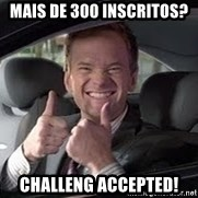Barney Stinson - mais de 300 inscritos? challeng accepted!