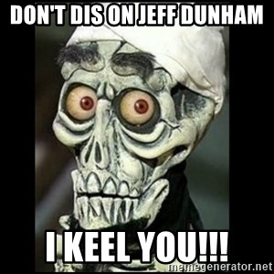 Achmed the dead terrorist - Don't dis on jeff dunham i keel you!!!