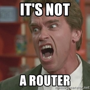Arnold - it's not a router