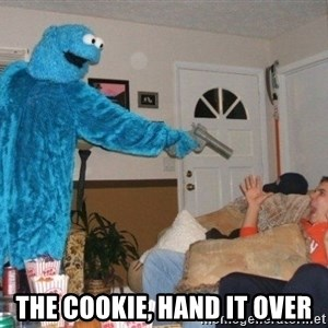 Bad Ass Cookie Monster - the cookie, hand it over
