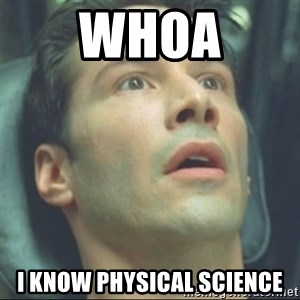 i know kung fu - Whoa I know physical science