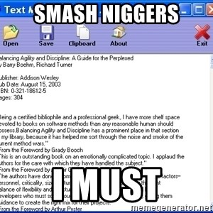 Text - Smash Niggers I must