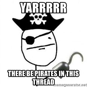 Poker face Pirate - yarrrrr There be pirates in this thread