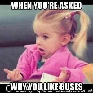 O SEA,QUÉ PEDO MEM - when you're asked why you like buses