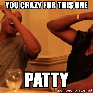 Jay-Z & Kanye Laughing - You crazy for this one Patty