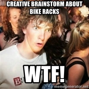 sudden realization guy - creative brainstorm about bike racks wtf!