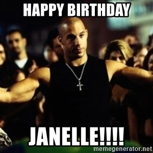 Dom Fast and Furious - Happy birthday Janelle!!!!