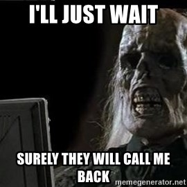 OP will surely deliver skeleton - I'll just wait surely they will call me back