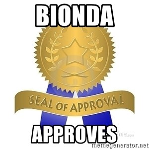 official seal of approval - bionda approves
