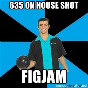 Annoying Bowler Guy  - 635 on house shot figjam