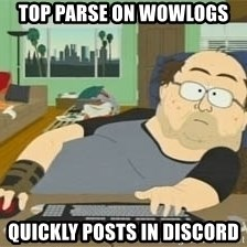 South Park Wow Guy - top parse on wowlogs quickly posts in discord