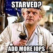 Doc Back to the future - starved? add more iops