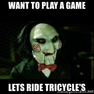 JIGSAW CREEPY PUPPET - want to play a game  lets ride tricycle's