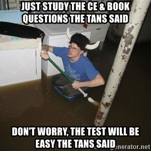 X they said,X they said - Just study the CE & Book Questions The Tans Said Don't worry, The test will be easy The Tans said