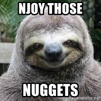 Sexual Sloth - NJOY THOSE  Nuggets