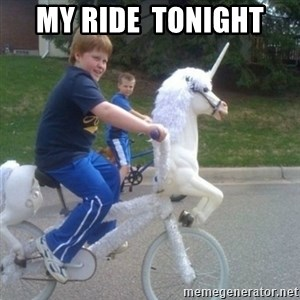 unicorn - my ride  tonight
