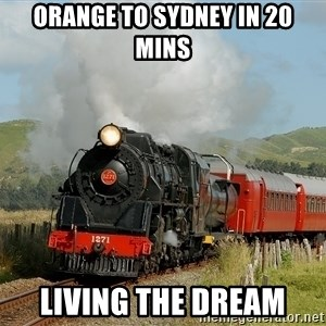Success Train - ORANGE TO SYDNEY in 20 MINS LIVING THE DREAM