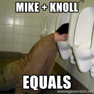 drunk meme - Mike + Knoll Equals