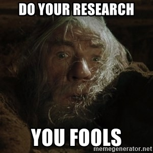 gandalf run you fools closeup - Do your research You fools