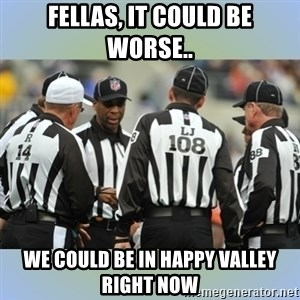 NFL Ref Meeting - fellas, it could be worse.. we could be in happy valley right now