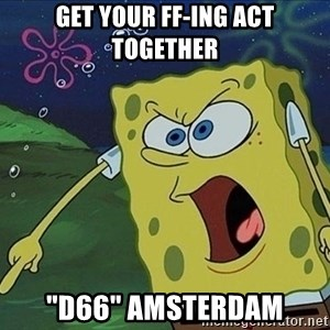 """Spongebob Rage - Get your ff-ing act together """"D66"""" Amsterdam"""
