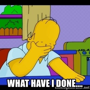 Homer Facepalm - what have i done....