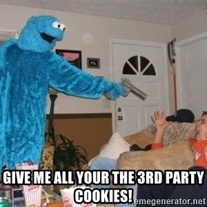 Bad Ass Cookie Monster - GIVE ME ALL YOUR THE 3RD PARTY COOKIES!