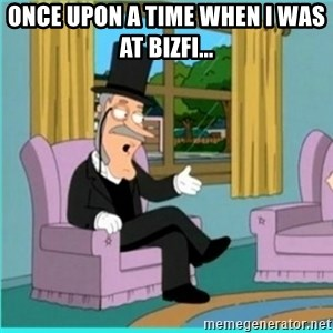 buzz killington - Once upon a time when i was at Bizfi...