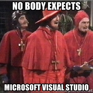 spanish inquisition - No body expects microsoft Visual studio