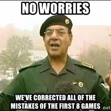 Baghdad Bob - No Worries We've corrected all of the mistakes of the first 8 games