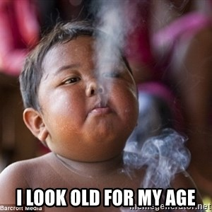 Smoking Baby - i look old for my age