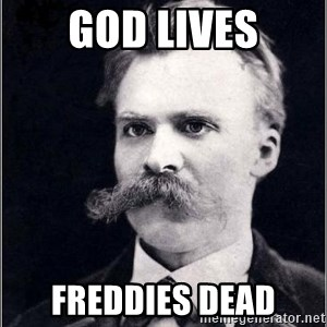 Nietzsche - God Lives Freddies dead