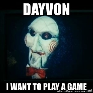 SAW - I wanna play a game - Dayvon I want to play a game