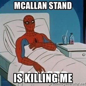 Cancer Spiderman - McAllan Stand is Killing me