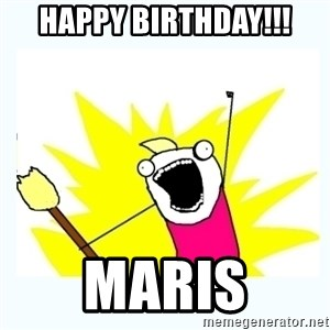 All the things - Happy Birthday!!! Maris
