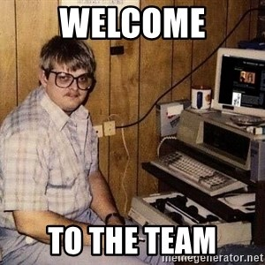 Nerd - Welcome To the team
