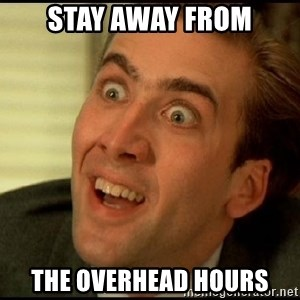 You Don't Say Nicholas Cage - stay away from the overhead hours